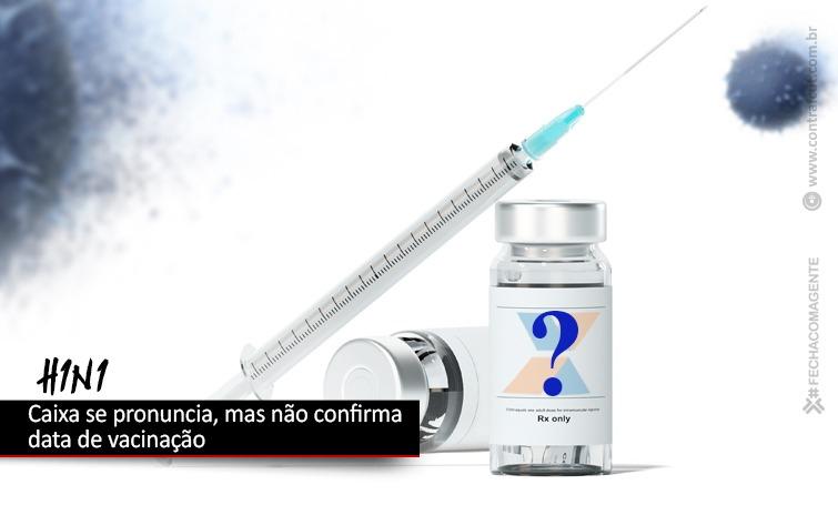 Caixa ainda não confirmou calendário de vacinação contra a gripe