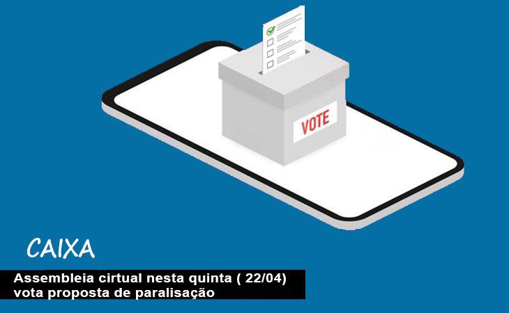 Caixa: participe da Assembleia virtual desta quinta (22) para votar o indicativo de paralisação