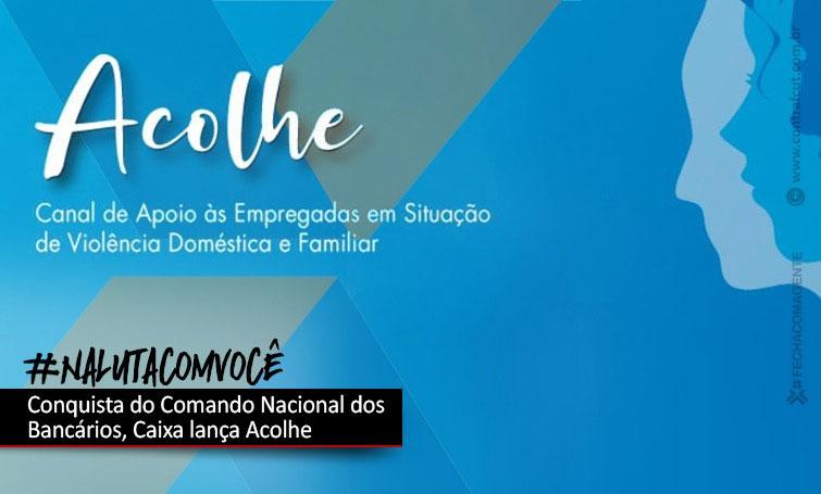Caixa lança Acolhe, canal de apoio às empregadas vítimas de violência
