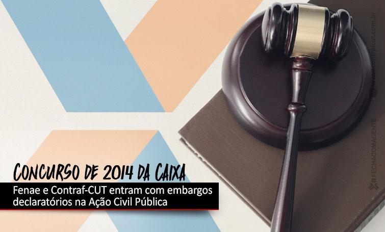 Fenae e Contraf-CUT entram com embargos declaratórios na ação do concurso de 2014