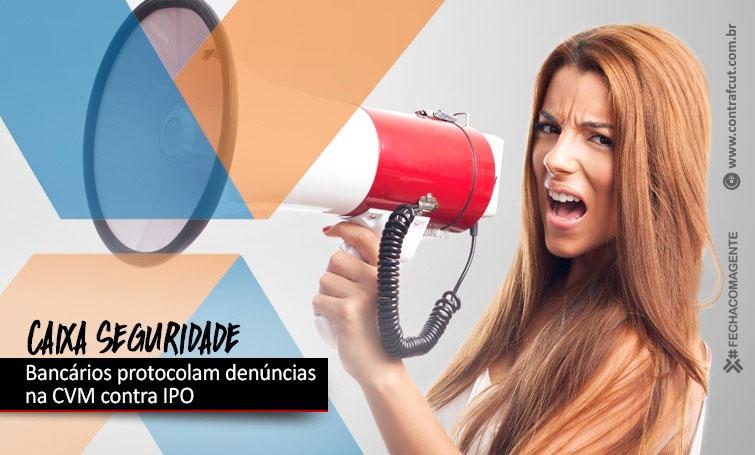 Sindicato dos Bancários de SP protocola denúncias contra IPO da Caixa Seguridade