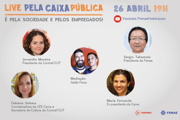 Live nesta segunda (26) debate luta contra privatização da Caixa e a retirada de direitos