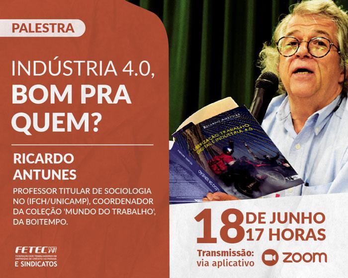 Fetec/PR promove palestra dia 18/06 com o sociólogo Ricardo Antunes sobre a Indústria 4.0