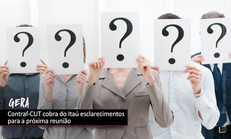 Contraf-CUT cobra do Itaú esclarecimentos sobre o GERA