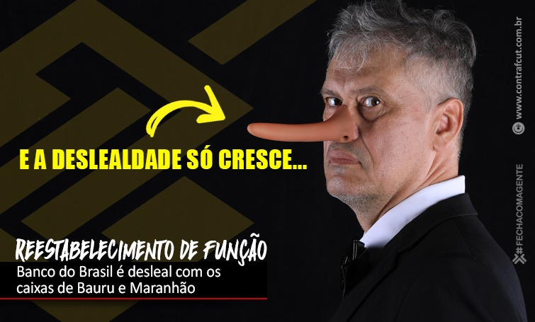 Banco do Brasil é desleal com funcionários de Bauru e Maranhão