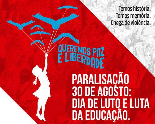 Professores protestam neste dia 30/08 contra descaso com ensino e retirada de direitos
