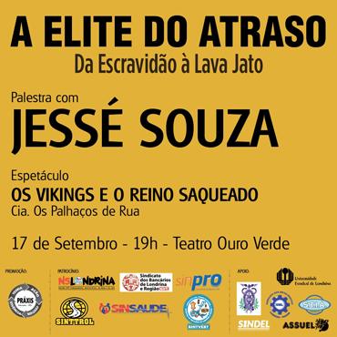 """Sociólogo Jessé Souza vem a Londrina dia 17/09 para falar sobre """"Elite do Atraso"""""""