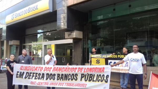 O Sindicato de Londrina denunciou a política de desmonte dos bancos públicos