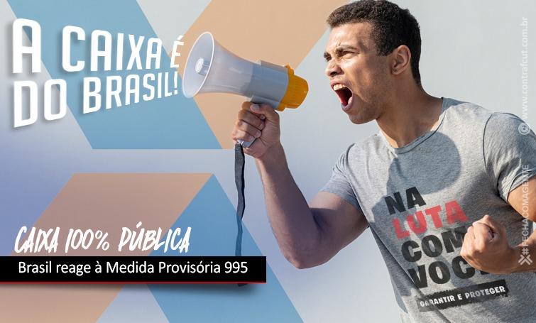 O Brasil inteiro é contra a privatização da Caixa