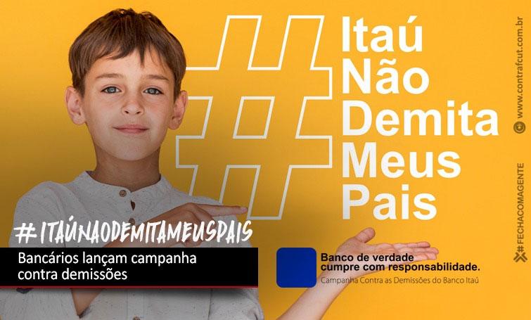 Campanha dos funcionários do Itaú defende empregos