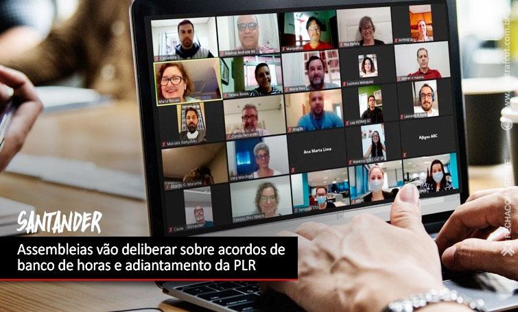 Assembleia virtual dos funcionários do Santander vota Aditivos sobre Banco de Horas e PLR