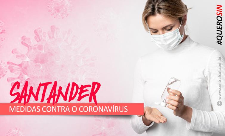 Após cobranças dos Sindicatos, Santander anuncia novas medidas na pandemia
