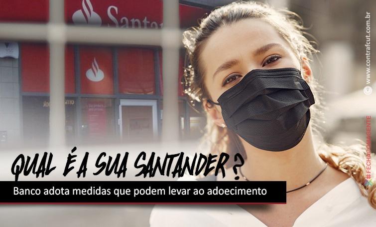 Santander adota medidas que podem levar ao adoecimento de funcionários e clientes