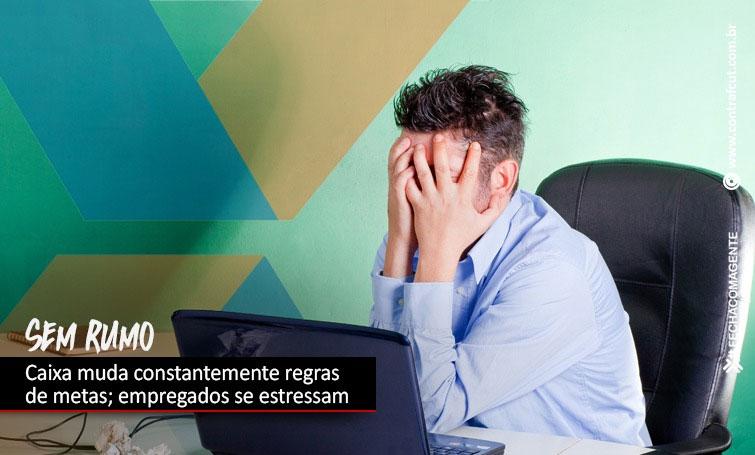 Empregados denunciam mudanças constantes nas regras das metas