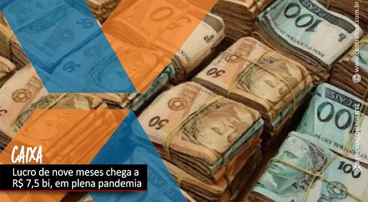 Mesmo com pandemia, lucro da Caixa chega aos R$ 7,5 bilhões