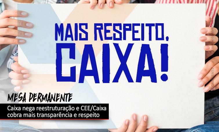 CEE cobra transparência da Caixa e mais respeito aos empregados